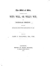 The Wil of Wit, Wits Will, or Wils Wit, chuse you whether. Containing fiue discourses, the effects whereof follow, etc. B.L.