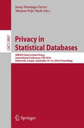 Privacy in Statistical Databases: UNESCO Chair in Data Privacy, International Conference, PSD 2016, Dubrovnik, Croatia, September 14–16, 2016, Proceedings