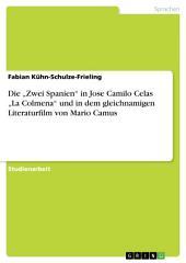 """Die """"Zwei Spanien"""" in Jose Camilo Celas """"La Colmena"""" und in dem gleichnamigen Literaturfilm von Mario Camus"""