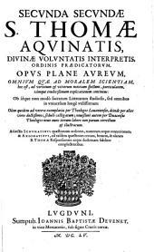 Summa Theologica: In Qva Ecclesiae Catholicae Doctrina Vniversa, & quidquid in veterum Patrum monumentis est dignum observatu ... : In Tres Partes Ab Avctore Svo Distribvta, Volume 2, Issue 2