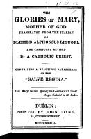 The Glories of Mary  Mother of God  Translated from the Italian     by a Catholic Priest  Etc PDF
