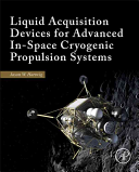 Liquid Acquisition Devices for Advanced In Space Cryogenic Propulsion Systems