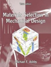 Materials Selection in Mechanical Design: Edition 3