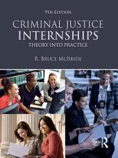 Criminal Justice Internships: Theory Into Practice, Edition 9