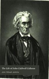 The life of John Caldwell Calhoun