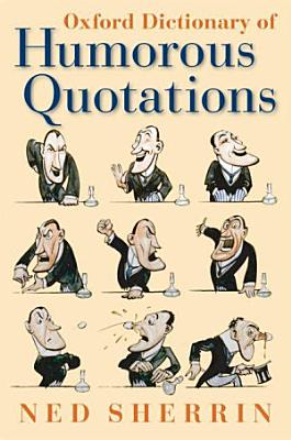 Oxford Dictionary of Humorous Quotations PDF