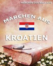 Märchen aus Kroatien (Märchen der Welt)