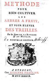 Methode Pour Bien Cultiver Les Arbres A Fruit Et Pour Elever Des Treilles