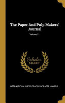 The Paper And Pulp Makers  Journal  PDF