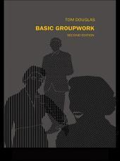 Basic Groupwork: Edition 2