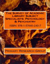 Survey of Academic Library Subject Specialists: Psychology & Psychiatry