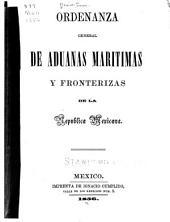 Ordenanza general de aduanas maritimas y fronterizas de la República mexicana