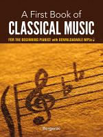 A First Book of Classical Music for the Beginning Pianist