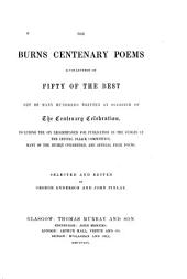 The Burns centenary poems: a collection of fifty of the best out of many hundreds written on occasion of the centenary celebration
