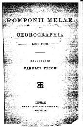 Pomponii Melae De chorographia libri tres