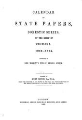 Calendar of State Papers, Domestic Series, of the Reign of Charles I.