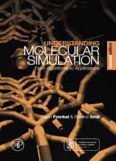 Understanding Molecular Simulation: From Algorithms to Applications, Edition 2
