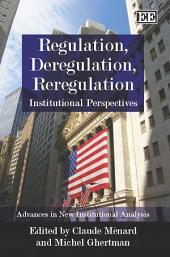 Regulation, Deregulation, Reregulation: Institutional Perspectives
