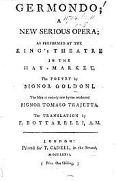 Germondo. Germondo; a new serious opera ... The translation by F. Bottarelli. Ital. & Eng
