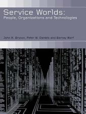 Service Worlds: People, Organisations, Technologies