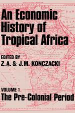 An Economic History of Tropical Africa: The pre-colonial period