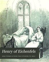 Henry of Eichenfels: or, How a child learned to know that there is a God. Tr. [from the Germ. of J.C. von Schmid].