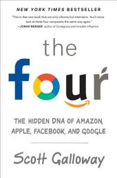 The Four: Or, How to Start a Trillion-Dollar Company