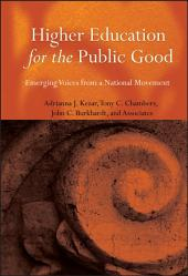 Higher Education for the Public Good: Emerging Voices from a National Movement