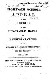The Right-Aim School: Appeal to the Members of the Honorable House of Representatives of the State of Massachusetts, for the Years of 1835 and 1836