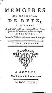 Mémoires contenant ce qui s'est passé de plus remarq. pend. les prem. années du règne de Louis XVI: Volume1