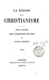 La raison et le christianisme: douze lectures sur l'existence de Dieu