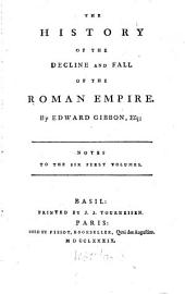 The History Of The Decline And Fall Of The Roman Empire: Notes To The Six First Volumes, Volume 13