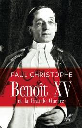 Benoît XV et la Grande Guerre