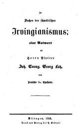 In Sachen des schwäbischen Irvingianismus: eine Antwort an Herrn Pfarrer Joh. Evang. Georg Lutz