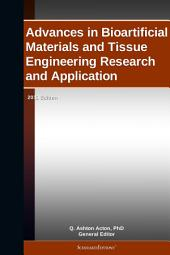 Advances in Bioartificial Materials and Tissue Engineering Research and Application: 2011 Edition