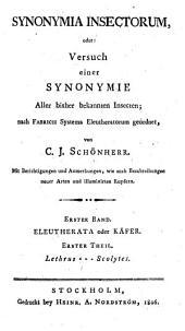 Synonymia Insectorum oder Versuch einer Synonymie aller bisher bekannten Insecten, nach Fabricii Systema Eleutheratorum geordnet etc: Volume 1
