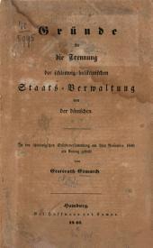 Gründe für die Trennung der schleswig-holsteinischen Staats-Verwaltung von der dänischen: In der schleswigschen Ständeversammlung am 3ten November 1846 als Antrag gestellt vom Etatsrath Esmarch