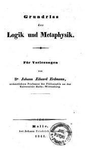 Grundriss der Logik und Metaphysik: für Vorlesungen