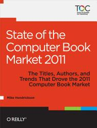 State Of The Computer Book Market 2011 Book PDF