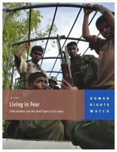 Liviing in Fear Child Soliders and the Tamil Tigers in Sri Lanka