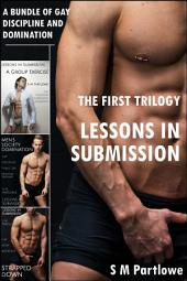 Lessons in Submission: The First Trilogy (A Bundle of Gay Discipline and Domination)