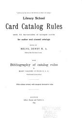 Library School Rules: 1. Card Catalog Rules; 2. Accession Book Rules; 3. Shelf List Rules