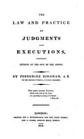 The Law and Practice of Judgments and Executions: Including Extents at the Suit of the Crown