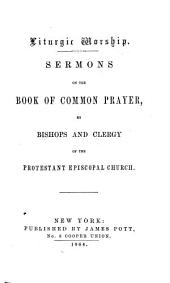 Liturgic Worship: Sermons on the Book of Common Prayer