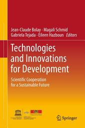 Technologies and Innovations for Development: Scientific Cooperation for a Sustainable Future
