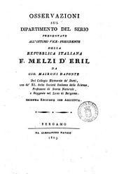 Osservazioni sul dipartimento del Serio presentate all'ottimo vice-presidente della Repubblica Italiana F. Melzi d'Eril da Gio. Maironi Daponte. ..