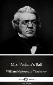 Mrs. Perkins's Ball by William Makepeace Thackeray (Illustrated)