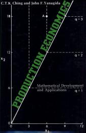Production Economics: Mathematical Development and Applications