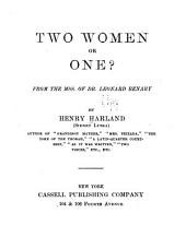 Two Women Or One?: From the Mss. of Dr. Leonard Benary