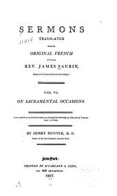 Sermons Translated from the Original French of the Late Rev. James Saurin ...: Volume 6